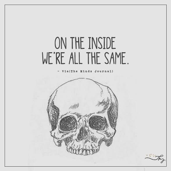 On the inside we're all the same
