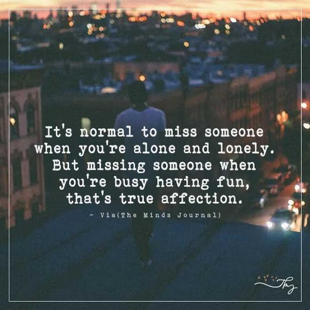 It's normal to miss someone
