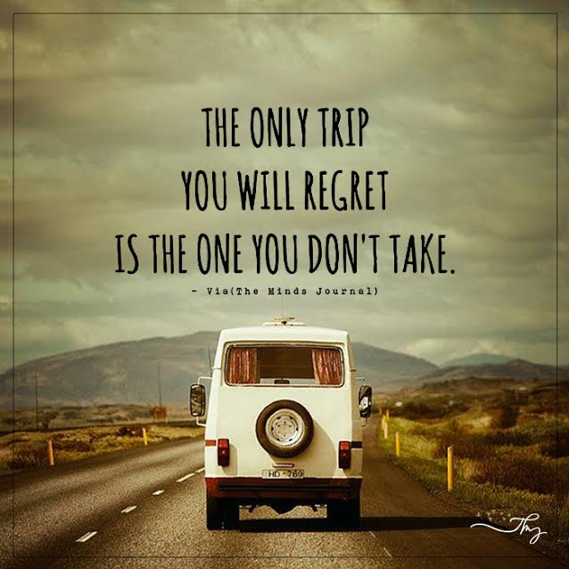 The only trip you will regret