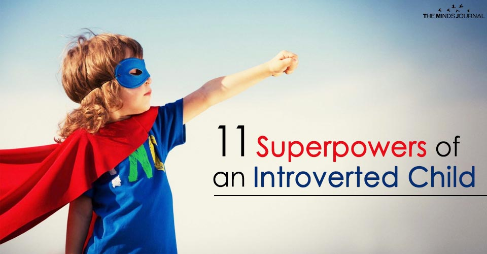 11 Superpowers of an Introverted Child2