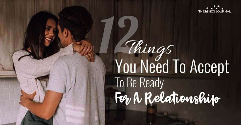 12 Things You Need To Accept To Be Ready For A Relationship