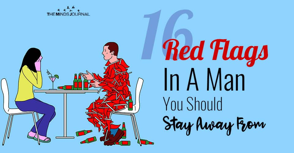 16 Red Flags In A Man You Should Stay Away From