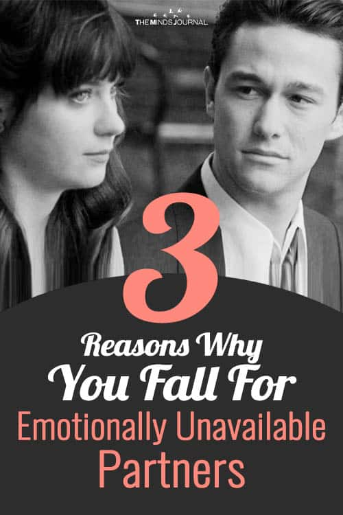 3 Reasons Why You Fall For Emotionally Unavailable Partners
