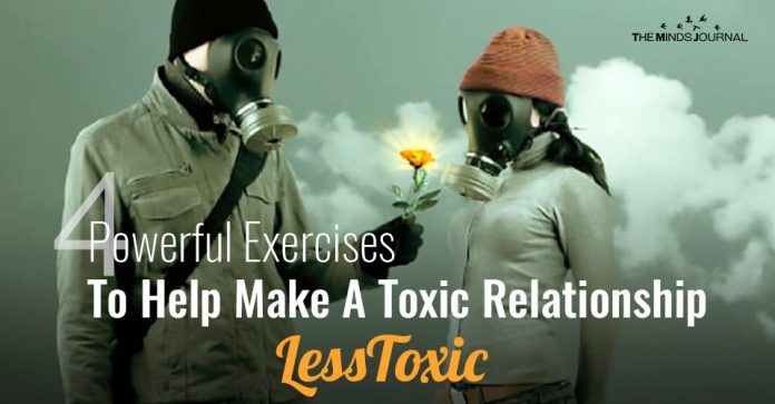 4 Powerful Exercises That Help Make A Toxic Relationship Less Toxic