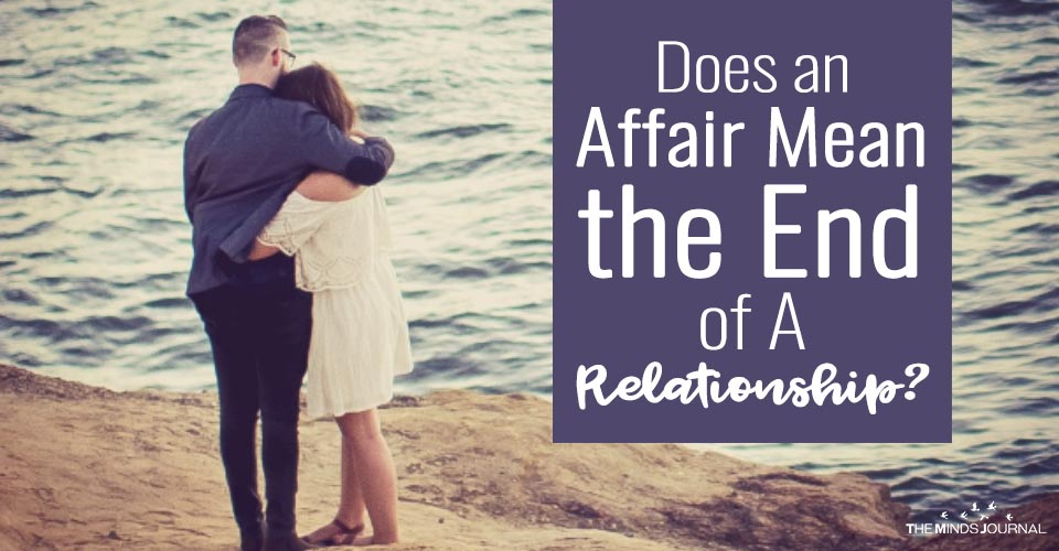 Does an Affair Mean the End of A Relationship? How To Recover from Infidelity
