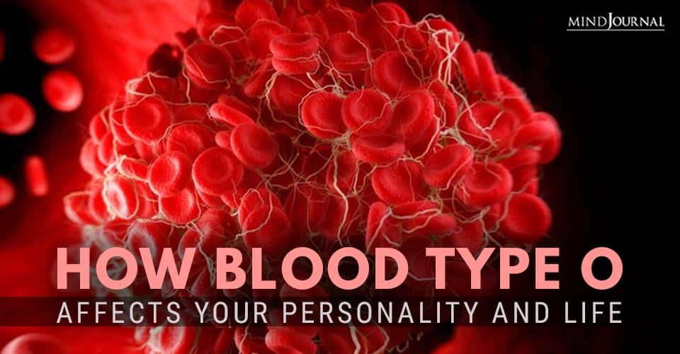 How Blood Type O Affects Your Personality and Life