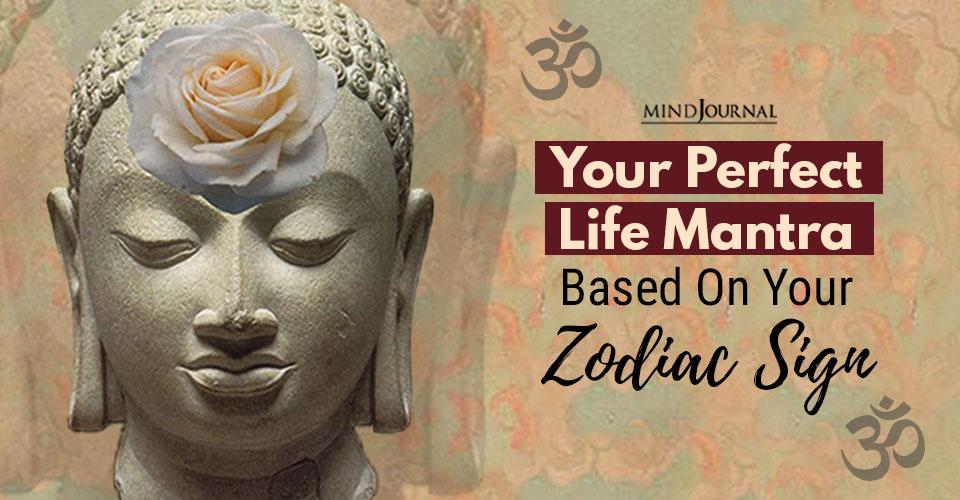 Life Mantra Zodiac Sign