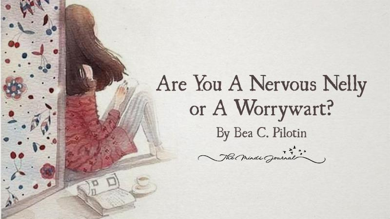 Are You A Nervous Nelly or A Worrywart?