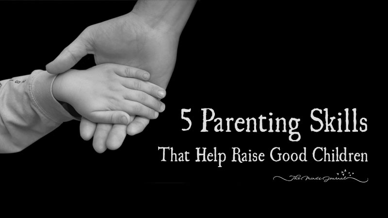 Harvard Psychologists Reveal: 5 Parenting Skills that help raise Good Children
