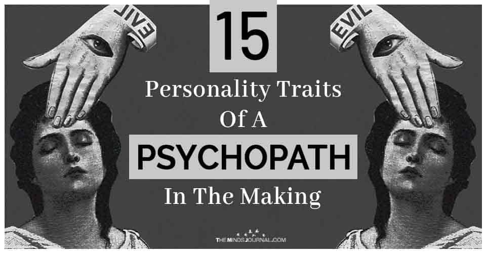 Are You A Psychopath In The Making? 15 Personality Traits To Look Out For