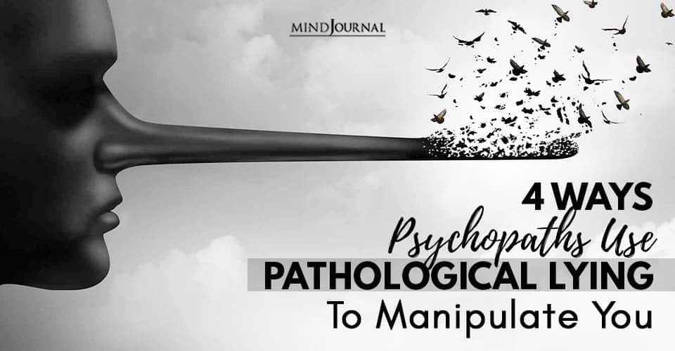 Psychopaths Uses Pathological Lying Manipulate You