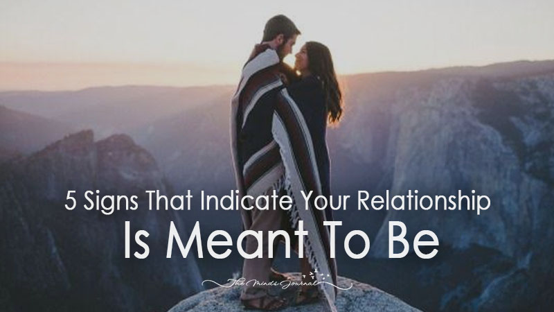5 Signs That Indicate Your Relationship Is Meant To Be
