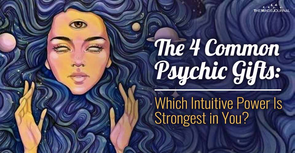 The 4 Common Psychic Gifts: Which Intuitive Power Is Strongest in You?