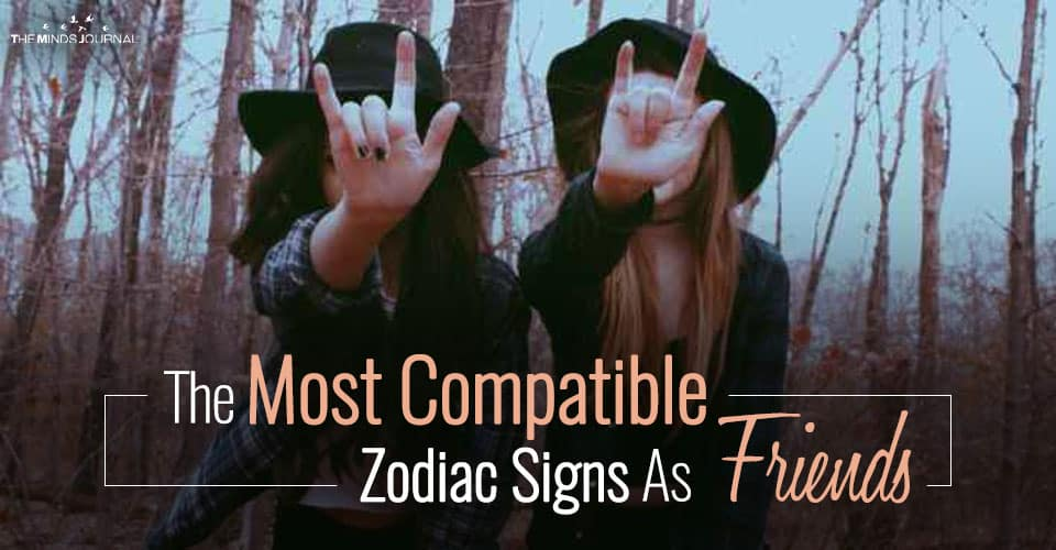 The Most Compatible Zodiac Signs As Friends