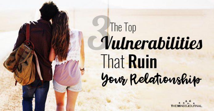 The Top 3 Vulnerabilities That Ruin Your Relationship
