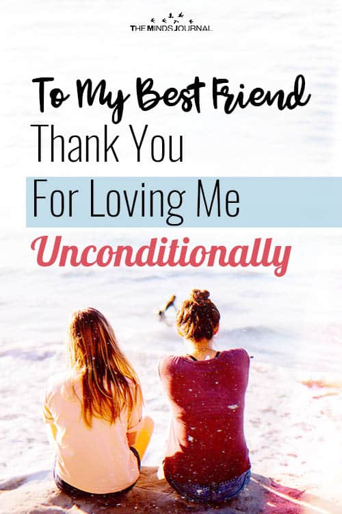 To My Best Friend Thank You For Loving Me Unconditionally pin