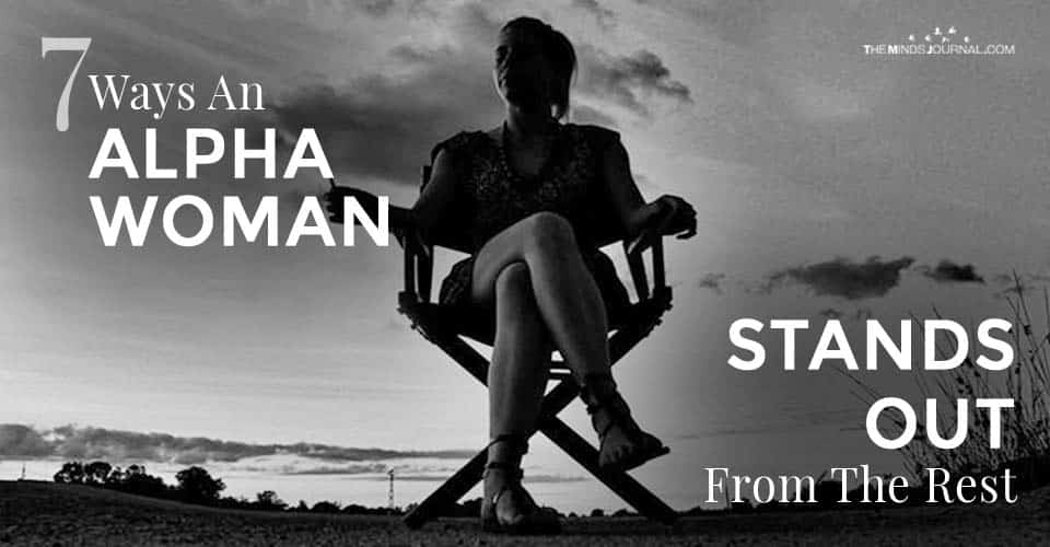 7 Ways An Alpha Woman Stands Out From The Rest