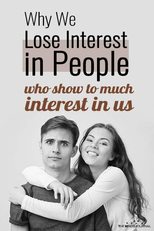 Why We Lose Interest in People Who Show Too Much Interest in Us