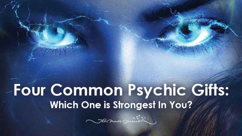 Four Common Psychic Gifts: Which One Is Strongest in You ?
