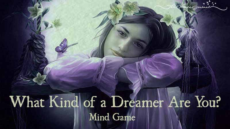 What Kind of a Dreamer Are You?