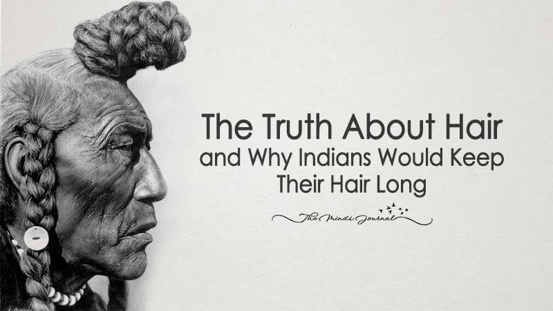 The Truth About Hair and Why Indians Would Keep Their Hair Long