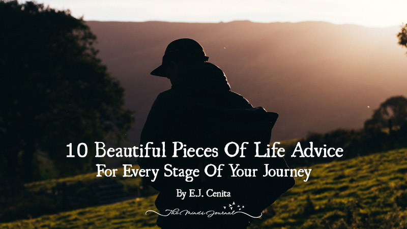 10 Beautiful Pieces Of Life Advice For Every Stage Of Your Journey
