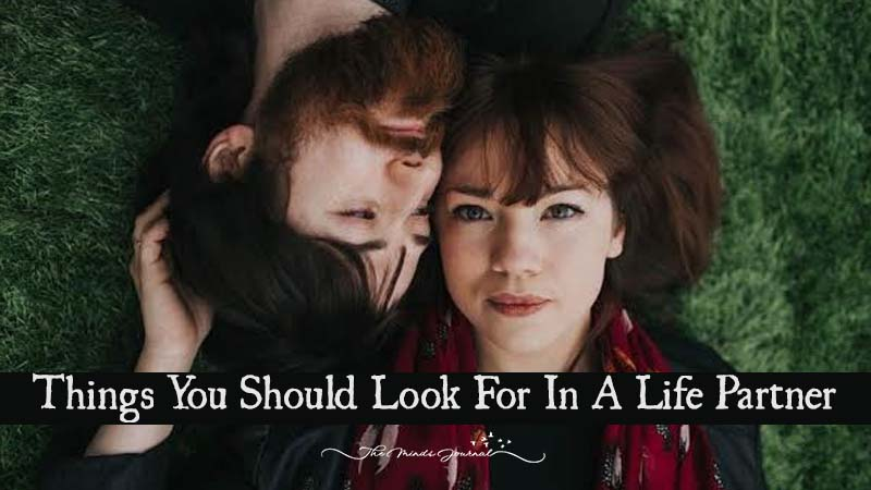 Things You Should Look For in a Life Partner