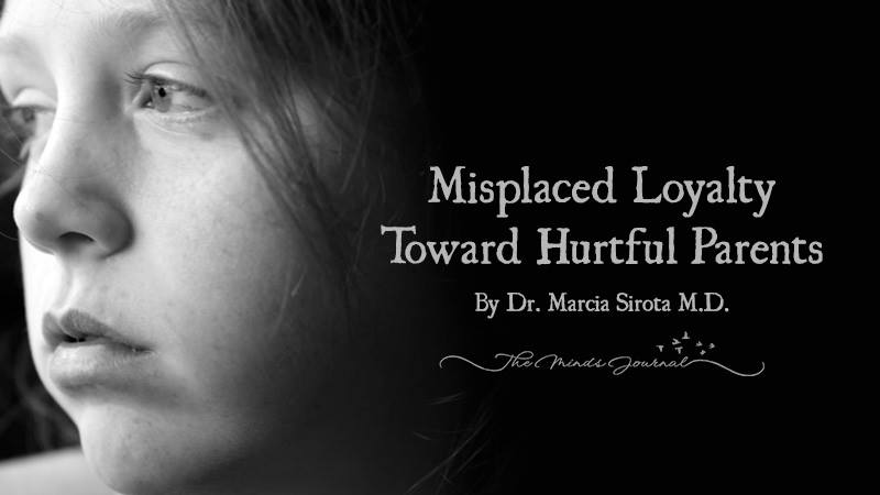 Misplaced Loyalty Toward Hurtful Parents