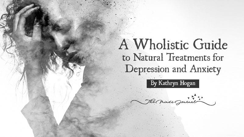 A Wholistic Guide to Natural Treatments for Depression and Anxiety