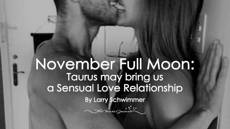 November Full Moon: Taurus may bring us a Sensual Love Relationship