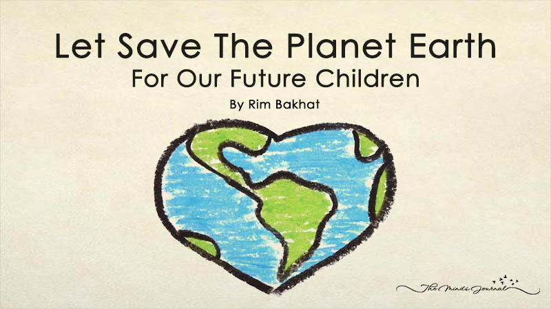 Let Save The Planet For Our Future Children