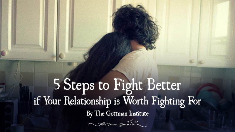 5 Steps to Fight Better if Your Relationship is Worth Fighting For