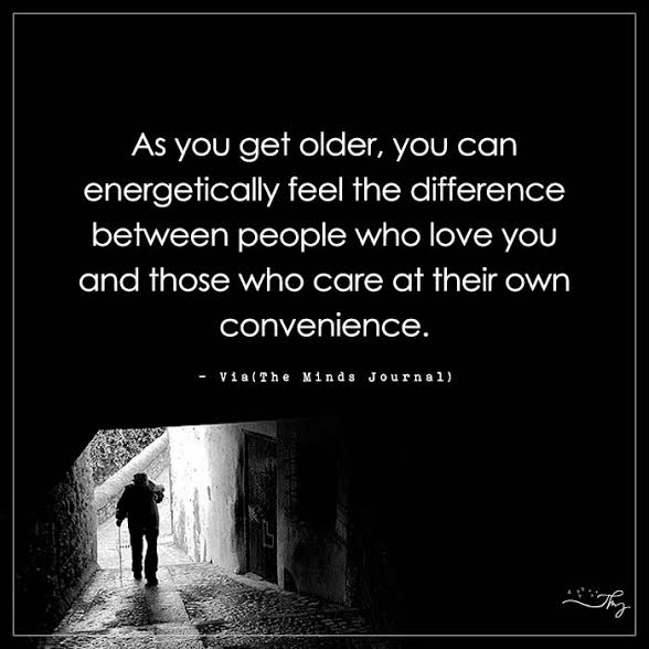 As you get older, you can energetically feel the difference between people