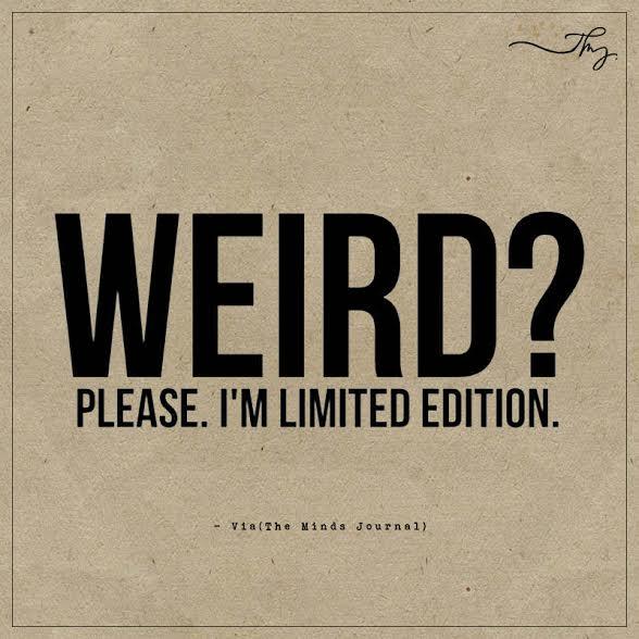 Weird?
