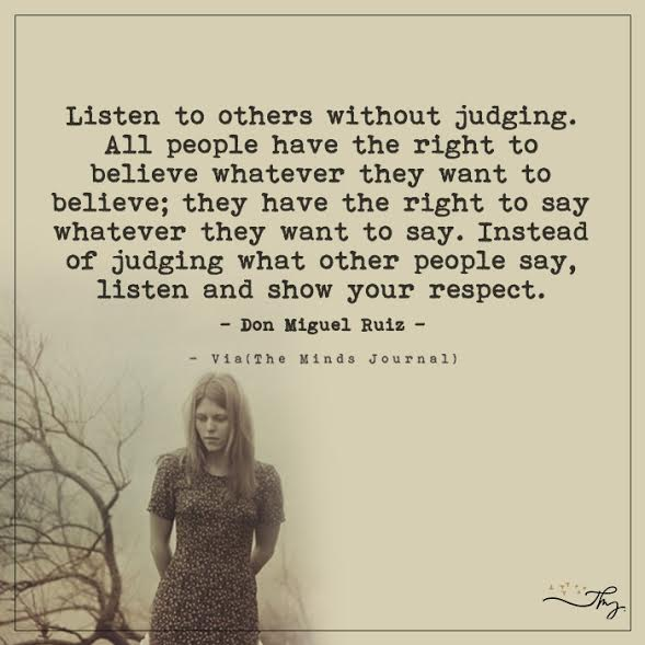 Listen to others without judging