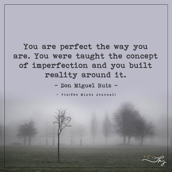You are perfect the way you are