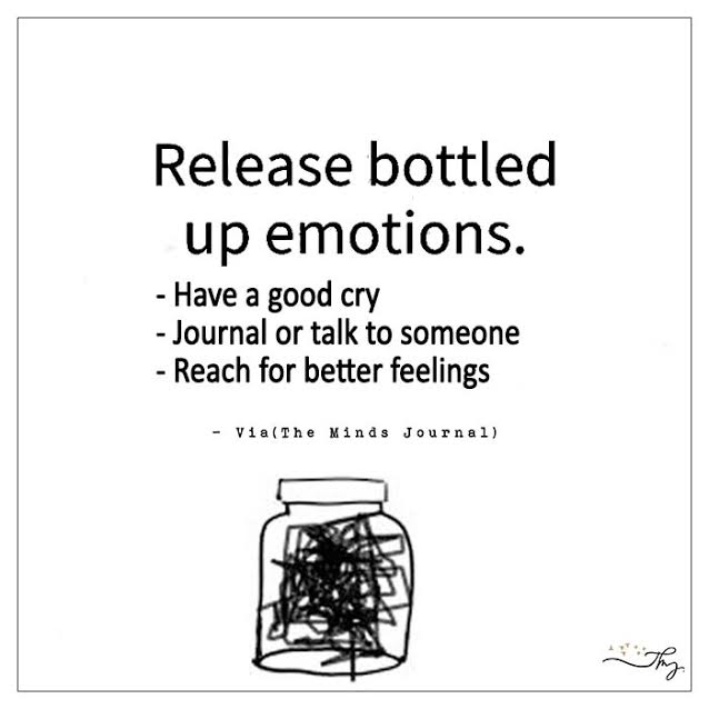 Release bottled up emotions.