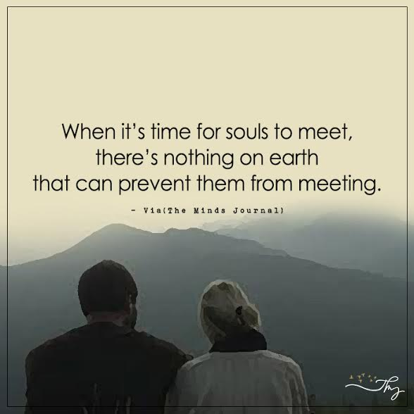 When it's time for souls to meet