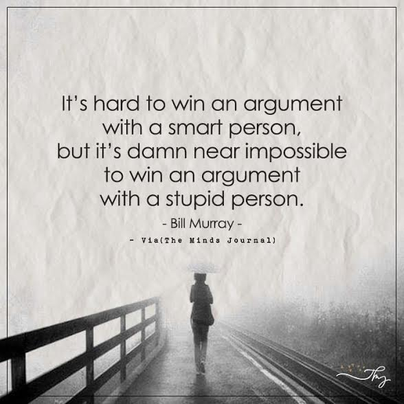 It's hard to win an argument with a smart person