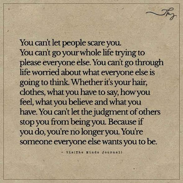 You can't let people scare you.