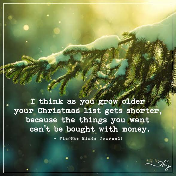 I think as you grow older your Christmas list gets shorter