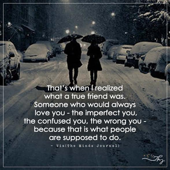 That's when I realized what a true friend was.