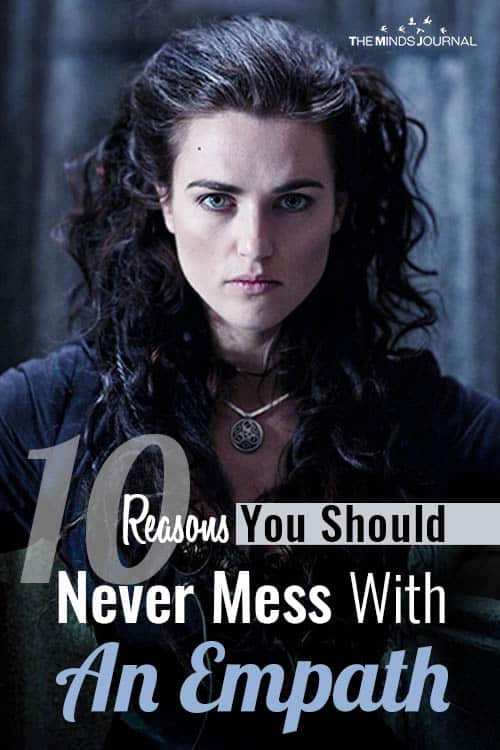 10 Reasons Why You Should Never Mess With An Empath