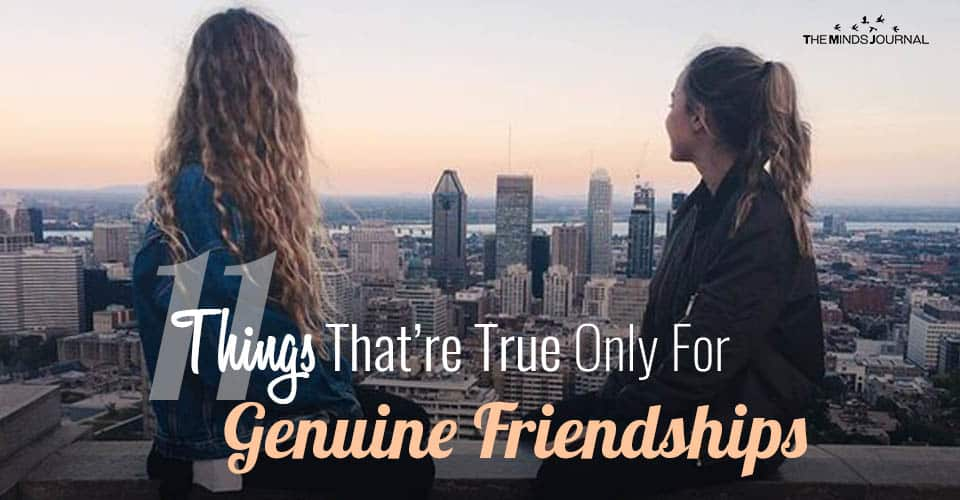11 Things That Are True Only For Genuine Friendships