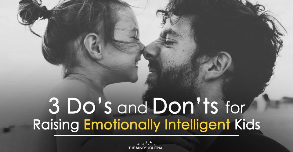 3 Do's and Don'ts for Raising Emotionally Intelligent Kids2