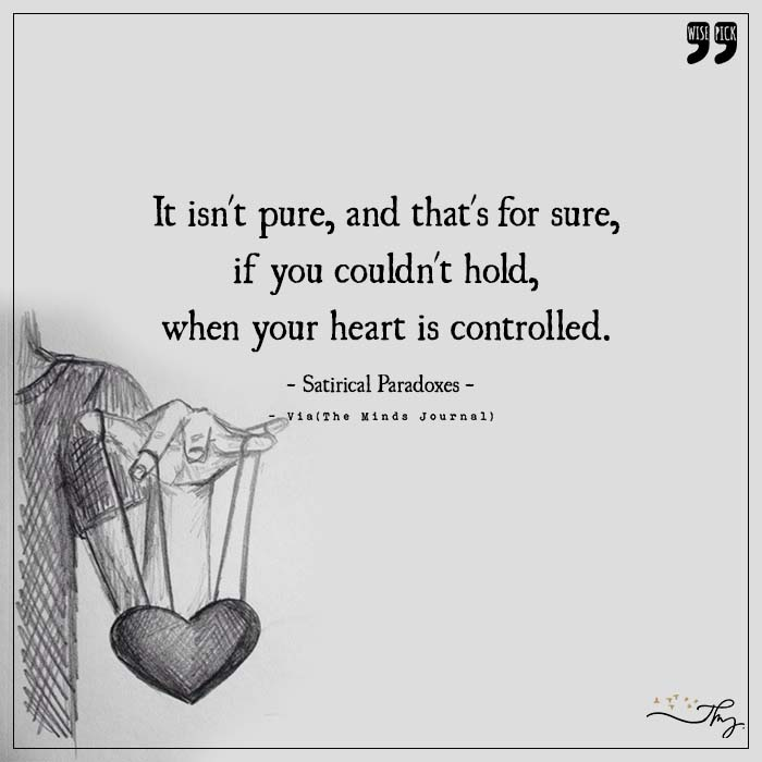 When your heart is controlled