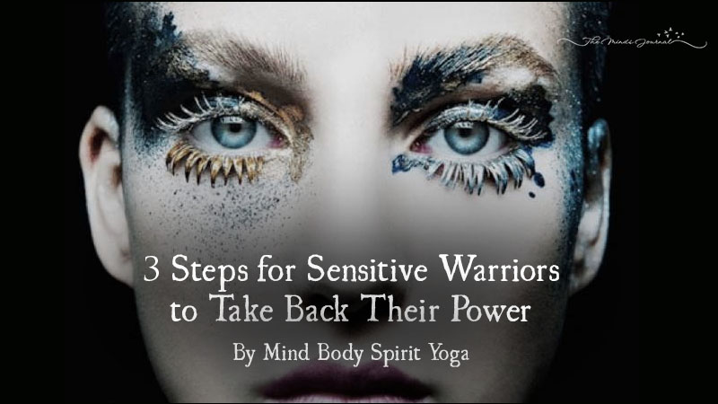 3 Steps for Sensitive Warriors to Take Back Their Power