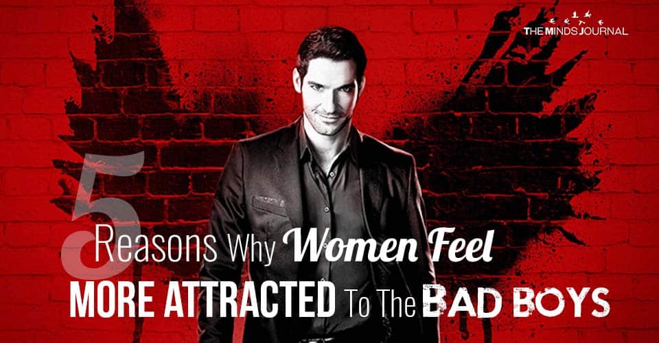 5 Reasons Why Women Feel More Attracted To The Bad Boys