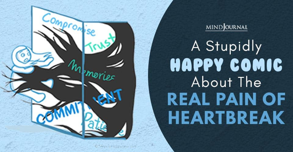 Stupidly Happy Comic Pain Of Heartbreak