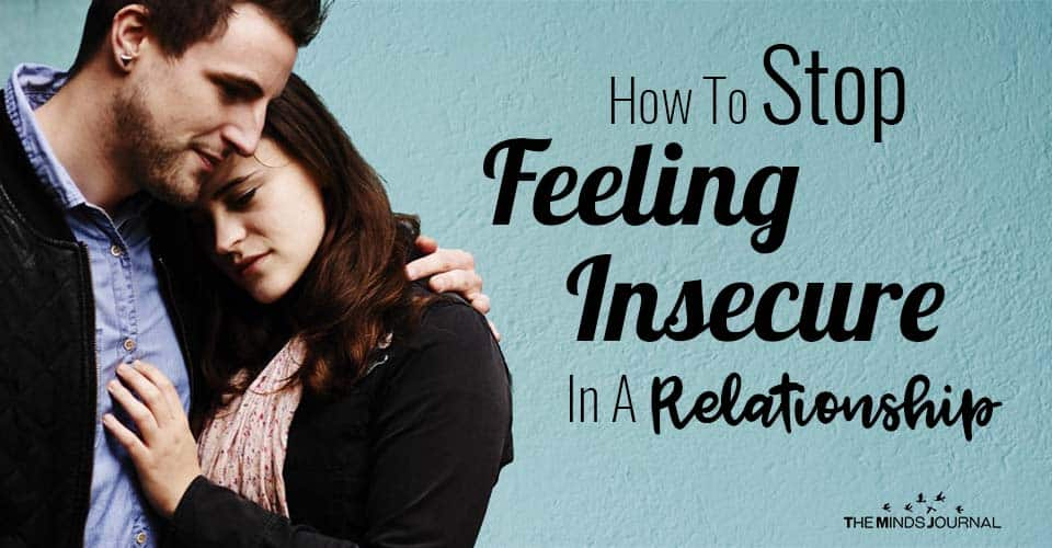 How To Stop Feeling Insecure In A Relationship